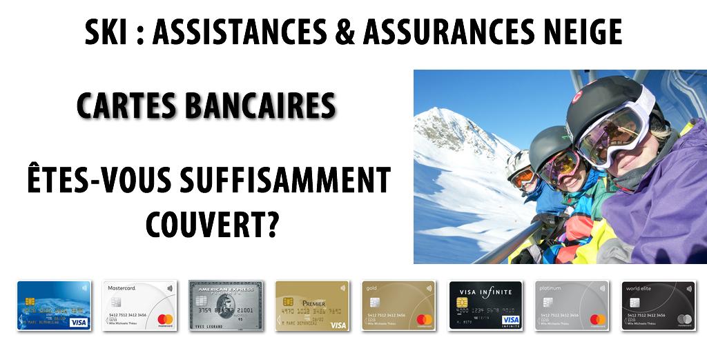 vacances ski 2019 assurances tes vous suffisamment couvert avec votre cb visa mastercard. Black Bedroom Furniture Sets. Home Design Ideas