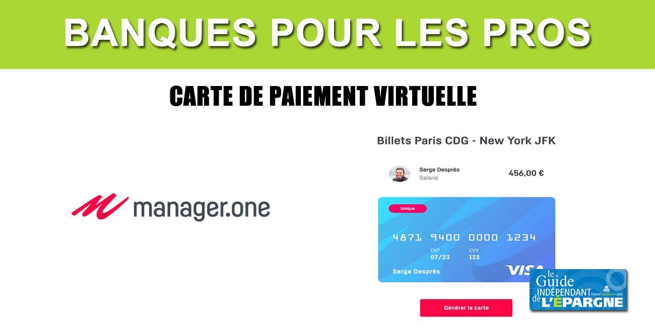 Manager One Un Nombre Illimite De Cartes De Paiement Virtuelles Totalement Configurables Incluses Dans Le Forfait Actualites Des Banques