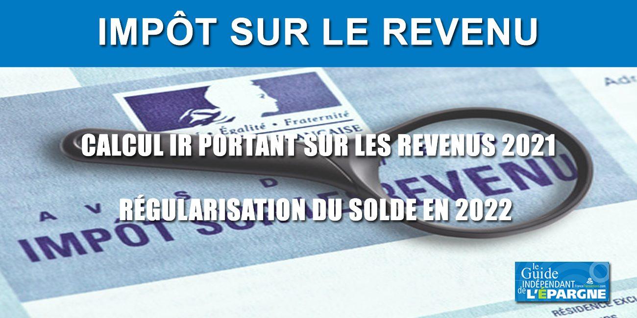 Calculette impôt portant sur les revenus 2021 (solde IR payable en