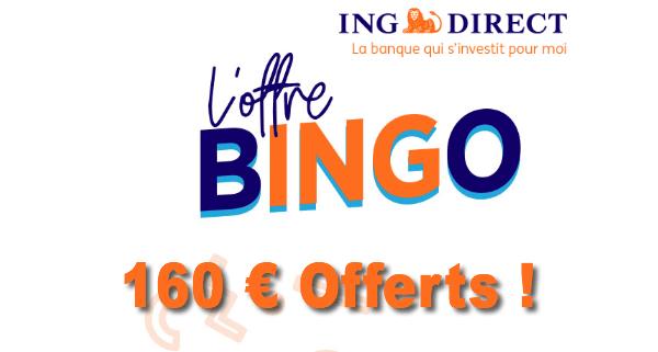 Bingo Chez Ing Direct 160 Offerts Pour L Ouverture De